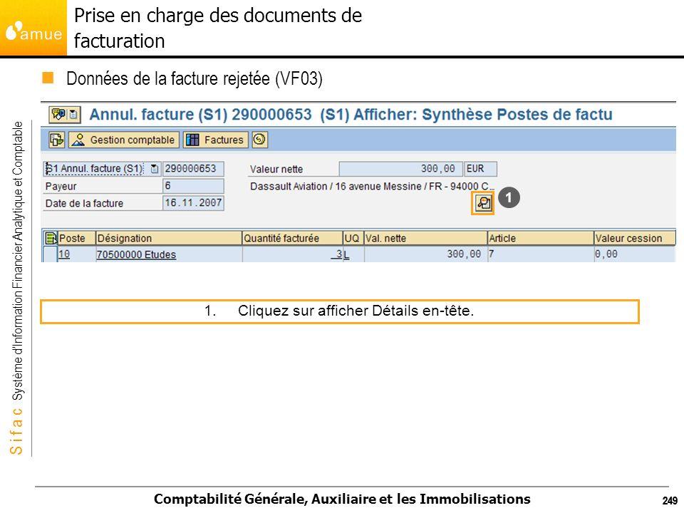 S i f a c Système dInformation Financier Analytique et Comptable Comptabilité Générale, Auxiliaire et les Immobilisations 249 Données de la facture re