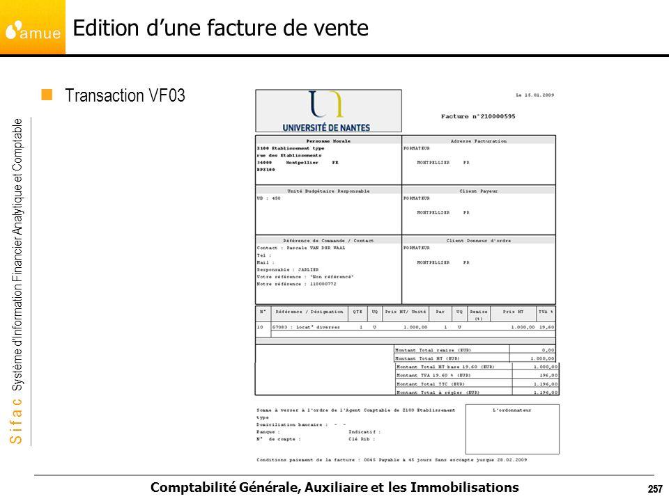 S i f a c Système dInformation Financier Analytique et Comptable Comptabilité Générale, Auxiliaire et les Immobilisations 257 Edition dune facture de