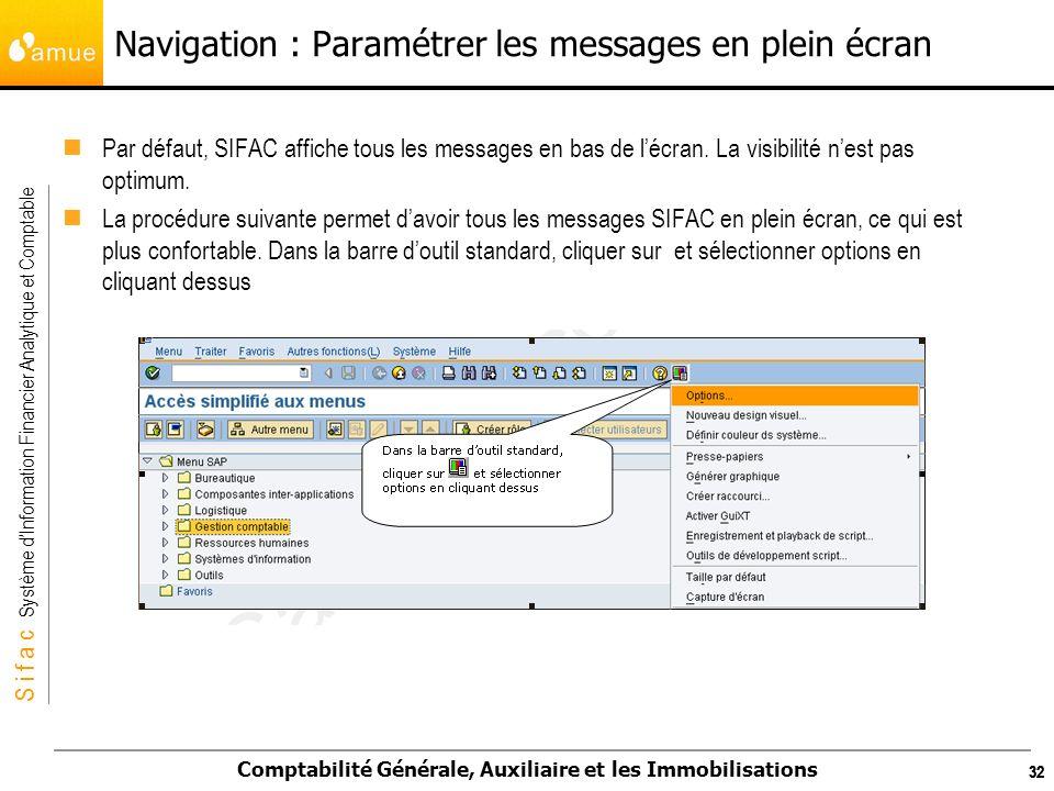 S i f a c Système dInformation Financier Analytique et Comptable Comptabilité Générale, Auxiliaire et les Immobilisations 32 Navigation : Paramétrer l