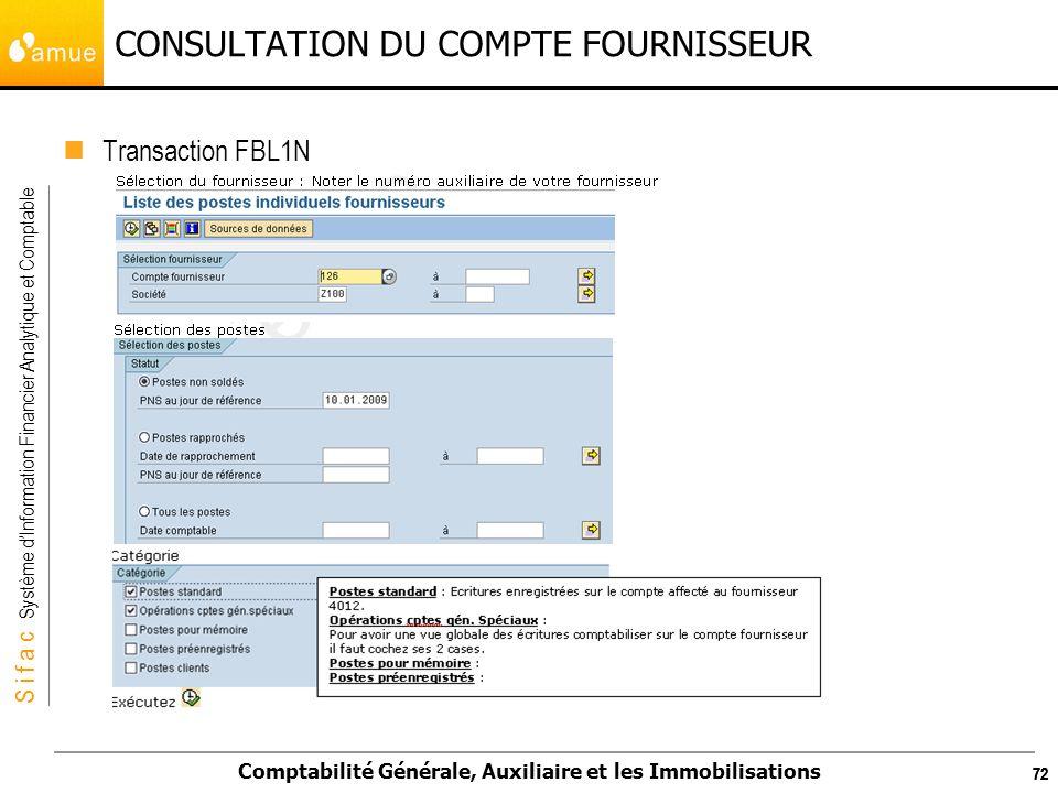 S i f a c Système dInformation Financier Analytique et Comptable Comptabilité Générale, Auxiliaire et les Immobilisations 72 CONSULTATION DU COMPTE FO