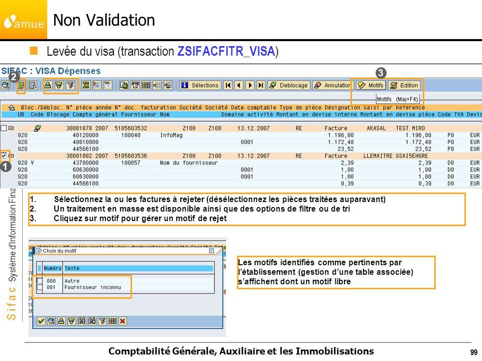 S i f a c Système dInformation Financier Analytique et Comptable Comptabilité Générale, Auxiliaire et les Immobilisations 99 1.Sélectionnez la ou les