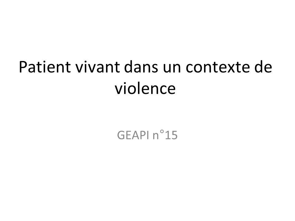 Patient vivant dans un contexte de violence GEAPI n°15