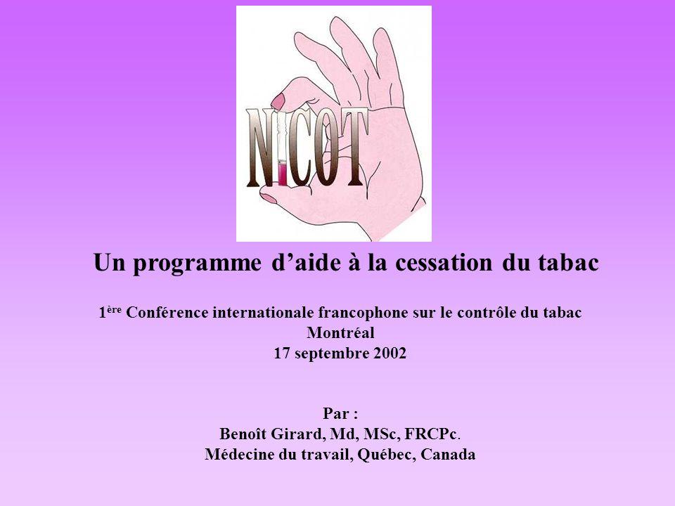 Un programme daide à la cessation du tabac 1 ère Conférence internationale francophone sur le contrôle du tabac Montréal 17 septembre 2002 Par : Benoî