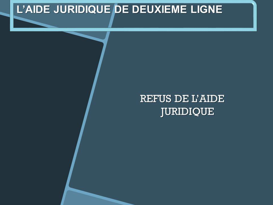 REFUS DE LAIDE JURIDIQUE LAIDE JURIDIQUE DE DEUXIEME LIGNE