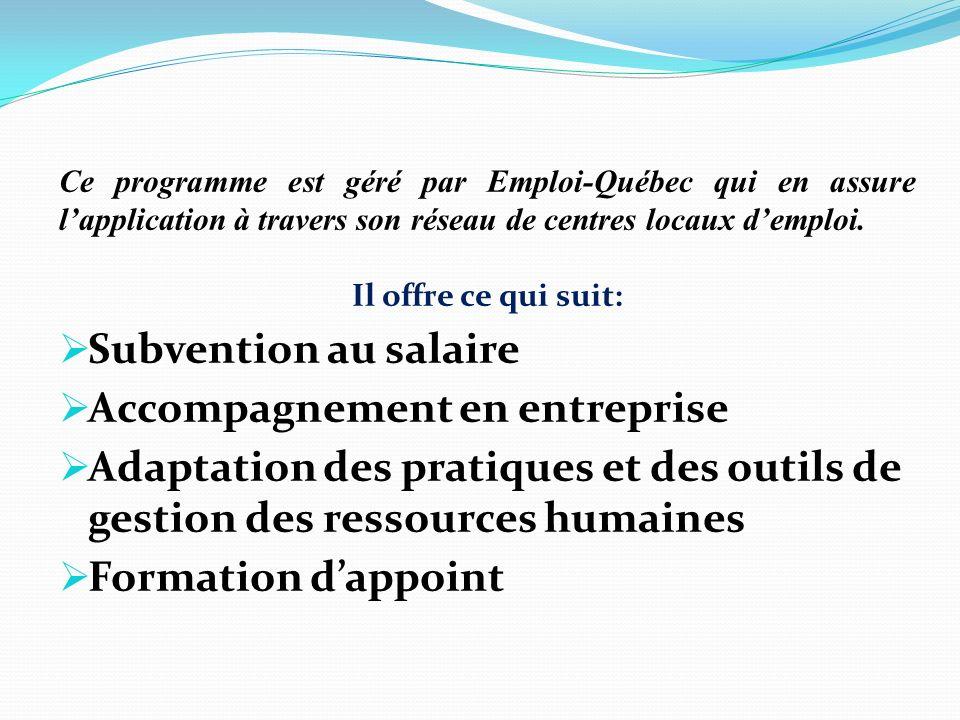 Ce programme est géré par Emploi-Québec qui en assure lapplication à travers son réseau de centres locaux demploi.