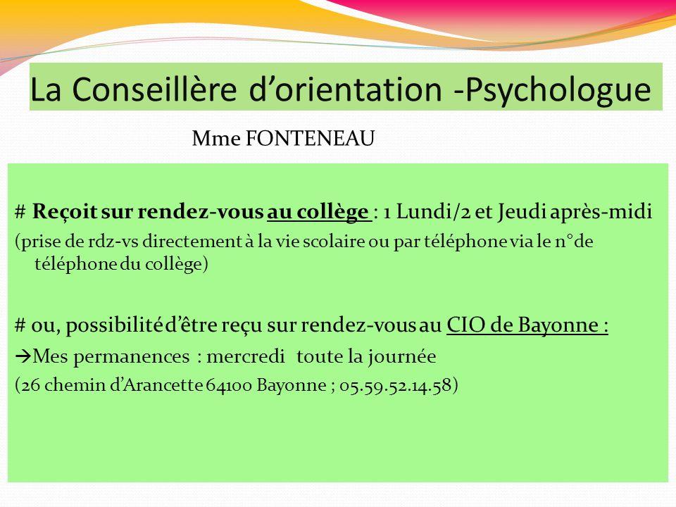 La Conseillère dorientation -Psychologue # Reçoit sur rendez-vous au collège : 1 Lundi/2 et Jeudi après-midi (prise de rdz-vs directement à la vie sco