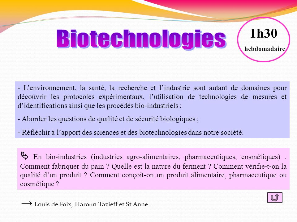 - Lenvironnement, la santé, la recherche et lindustrie sont autant de domaines pour découvrir les protocoles expérimentaux, lutilisation de technologi