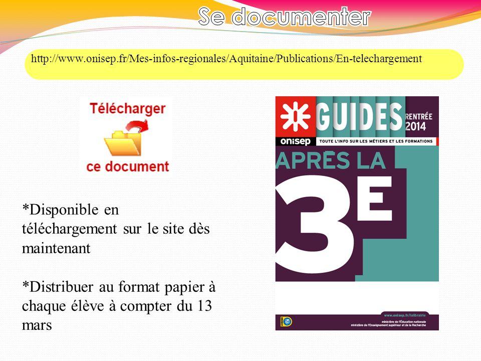 *Disponible en téléchargement sur le site dès maintenant *Distribuer au format papier à chaque élève à compter du 13 mars http://www.onisep.fr/Mes-inf