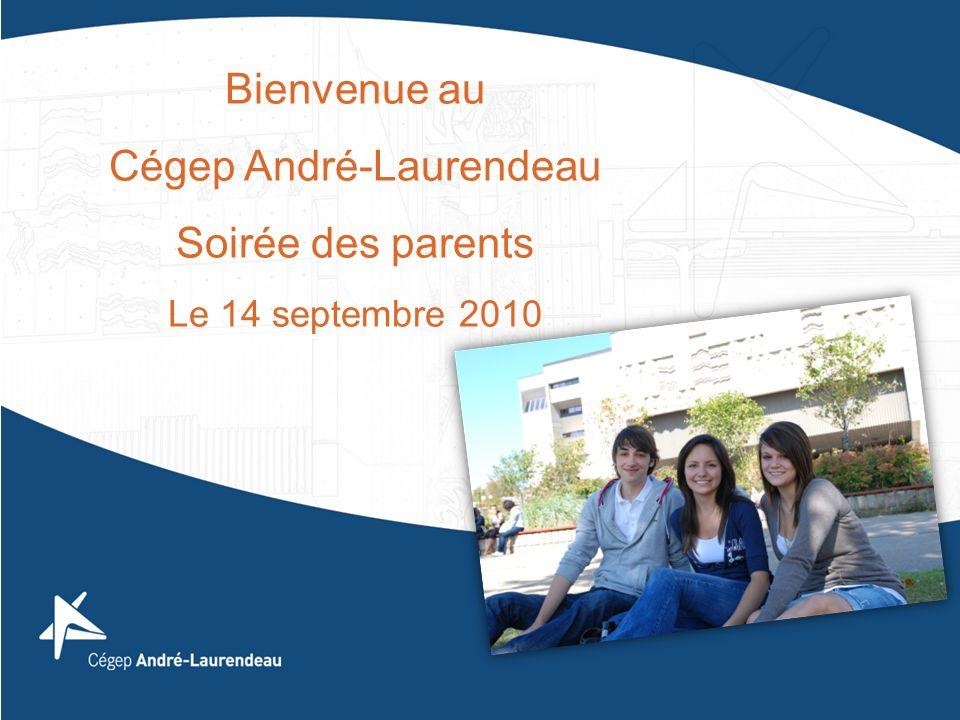 Bienvenue au Cégep André-Laurendeau Soirée des parents Le 14 septembre 2010