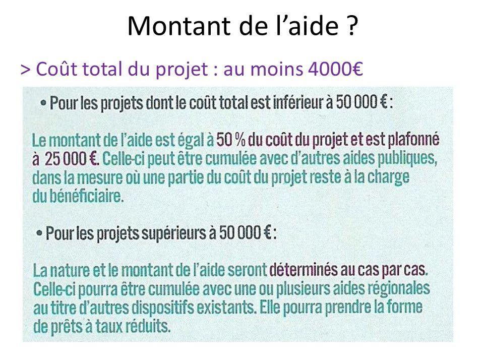 Montant de laide ? > Coût total du projet : au moins 4000