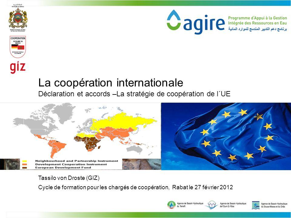 Tassilo von Droste (GIZ) La coopération internationale Cycle de formation pour les chargés de coopération, Rabat le 27 février 2012 Déclaration et acc