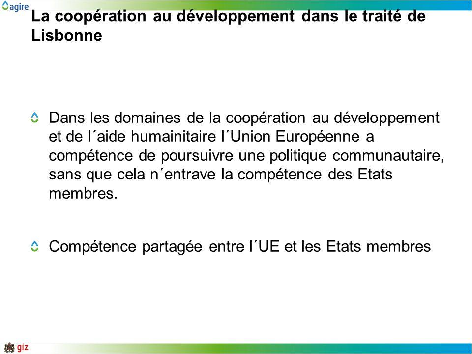La coopération au développement dans le traité de Lisbonne Dans les domaines de la coopération au développement et de l´aide humainitaire l´Union Euro