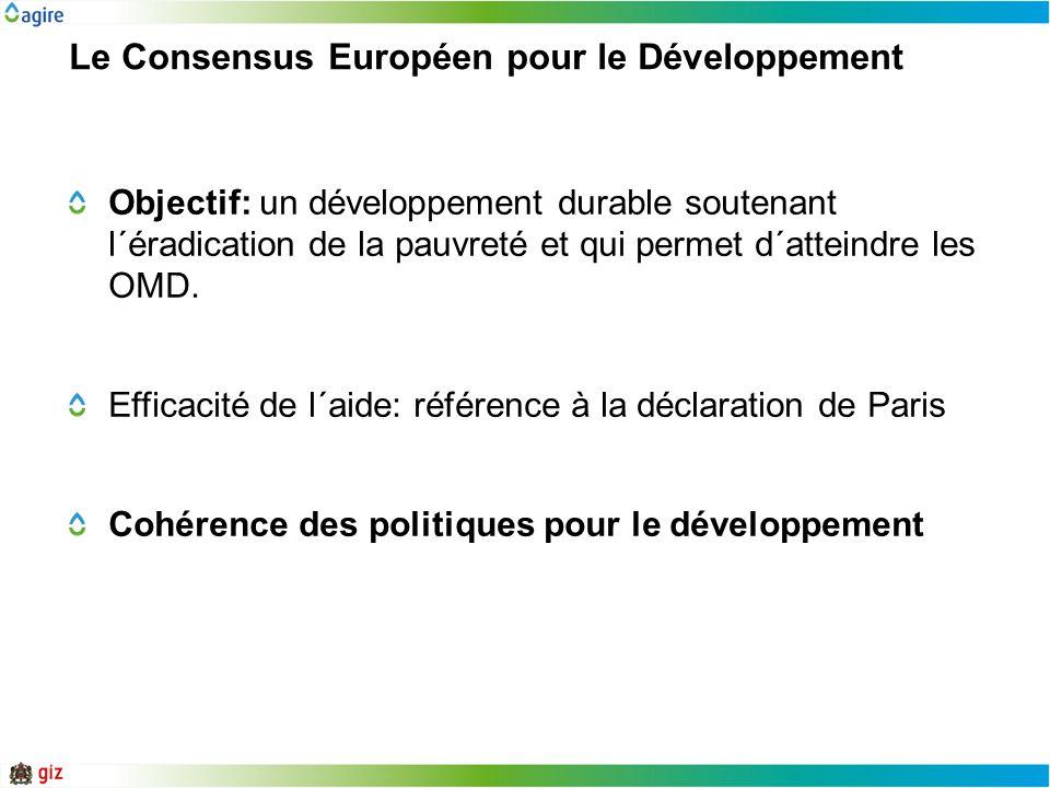 Le Consensus Européen pour le Développement Objectif: un développement durable soutenant l´éradication de la pauvreté et qui permet d´atteindre les OM