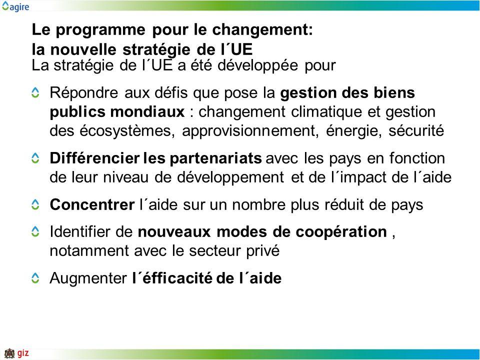 Le programme pour le changement: la nouvelle stratégie de l´UE La stratégie de l´UE a été développée pour Répondre aux défis que pose la gestion des b