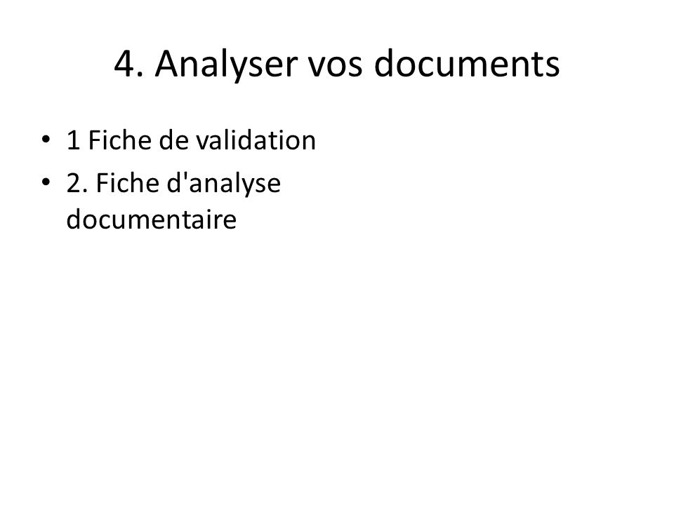 4. Analyser vos documents 1 Fiche de validation 2. Fiche d'analyse documentaire