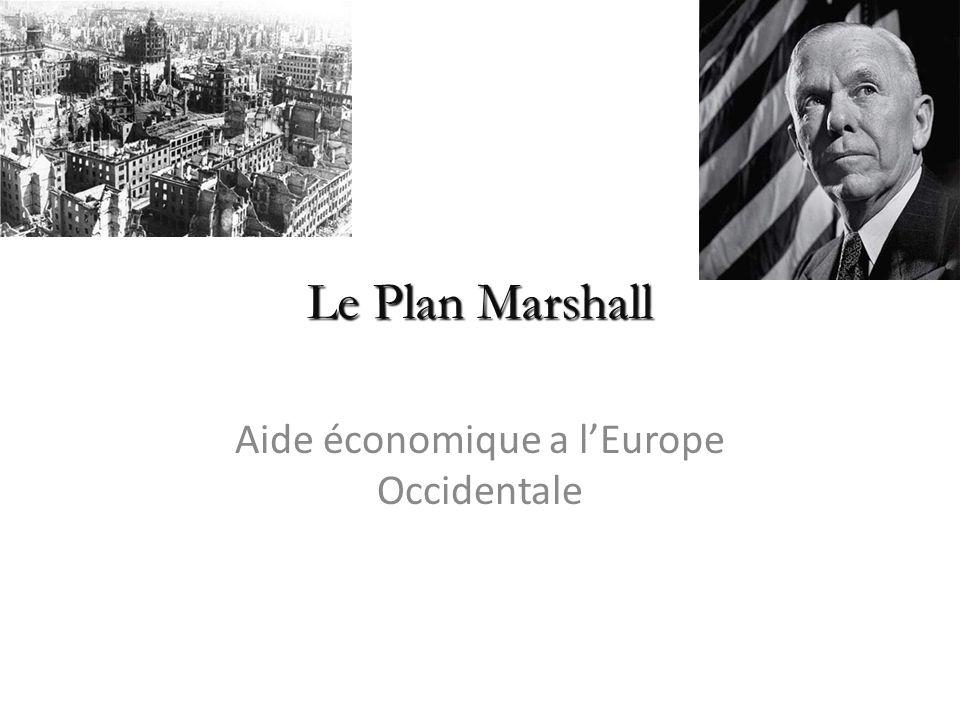 George Marshall américain 1880-1959 Général puis secrétaire d état de 1947a 1949