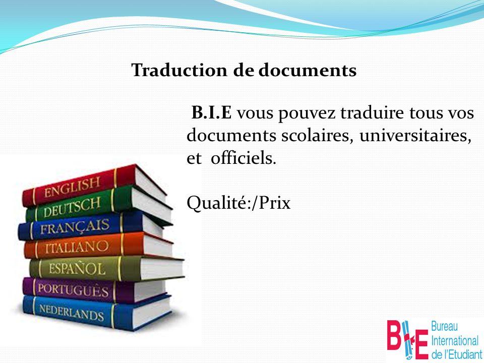 Traduction de documents B.I.E vous pouvez traduire tous vos documents scolaires, universitaires, et officiels.