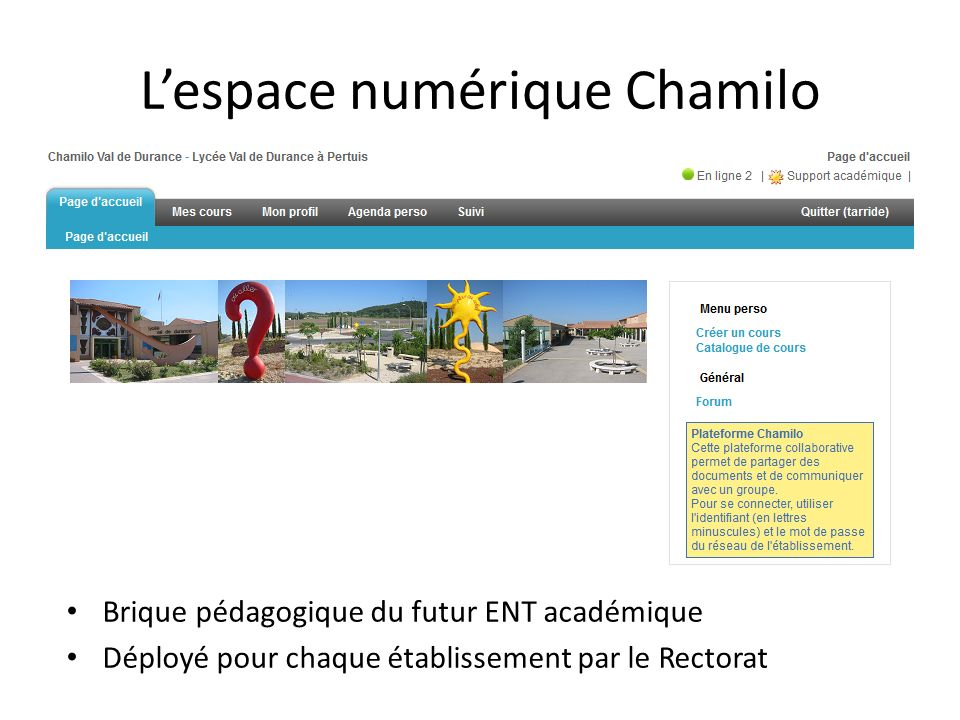 Lespace numérique Chamilo Brique pédagogique du futur ENT académique Déployé pour chaque établissement par le Rectorat
