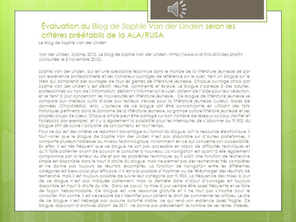 Évaluation des blogues de littérature jeunesse selon la liste de critères de la ALA/RUSA Doivent être analysés selon les critères des ressources élect
