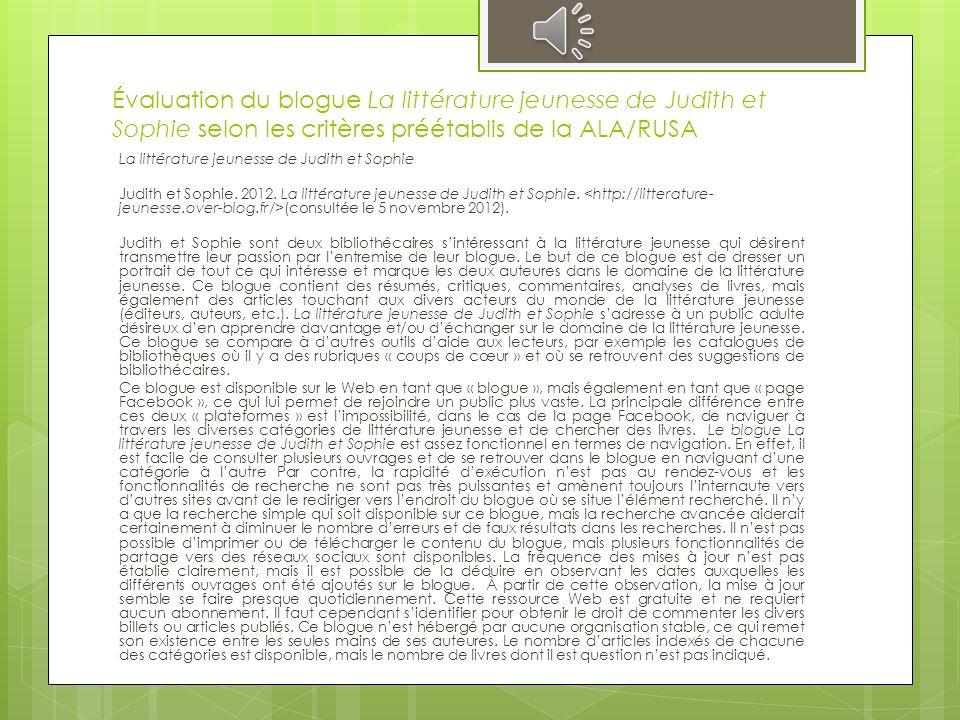 Évaluation du Blog de Sophie Van der Linden selon les critères préétablis de la ALA/RUSA Le blog de Sophie Van der Linden Van der Linden, Sophie. 2012
