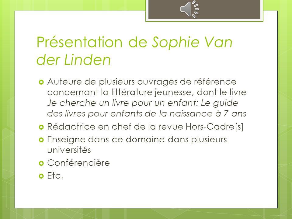 Exemples de blogues de littérature jeunesse Le blog de Sophie Van der Linden http://www.svdl.fr/svdl/index.php.
