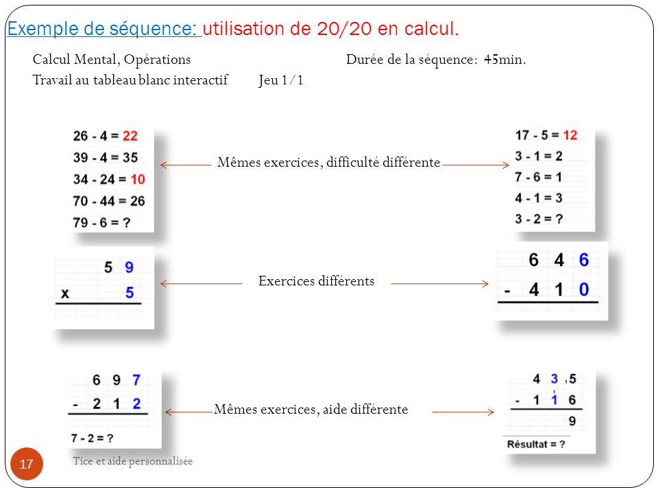 Tice et aide personnalisée 17 Exemple de séquence: utilisation de 20/20 en calcul.
