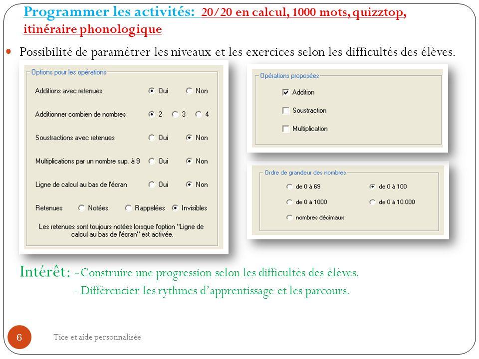 Possibilité de paramétrer les niveaux et les exercices selon les difficultés des élèves.
