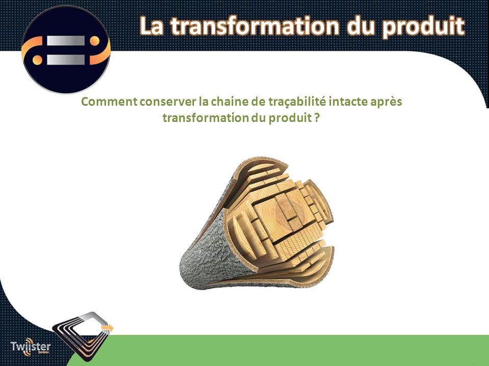 Comment conserver la chaine de traçabilité intacte après transformation du produit ?