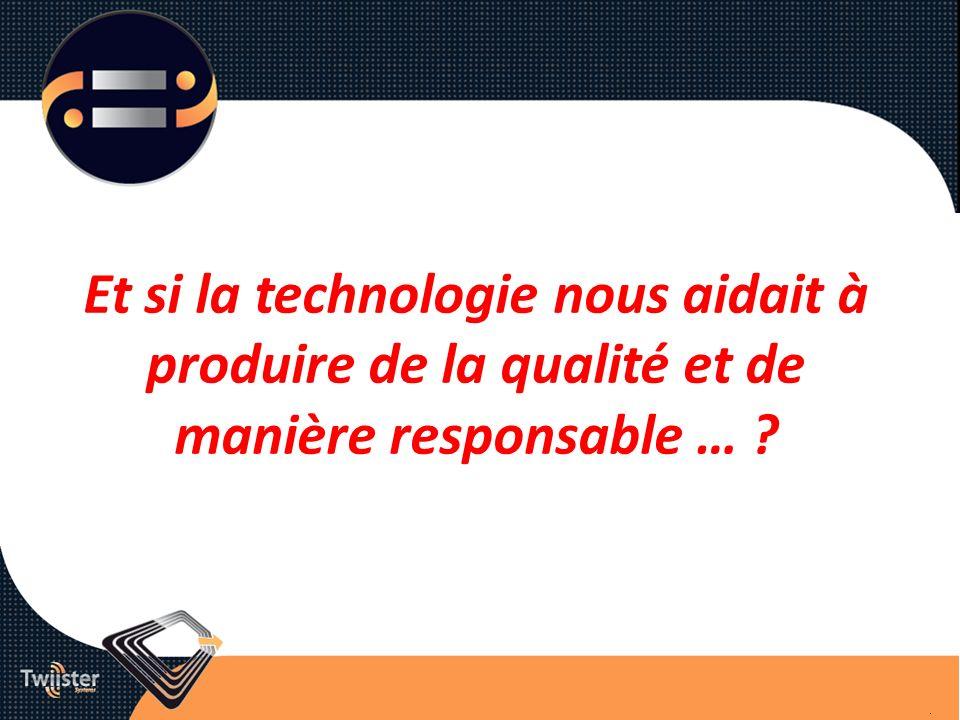 Et si la technologie nous aidait à produire de la qualité et de manière responsable … ?