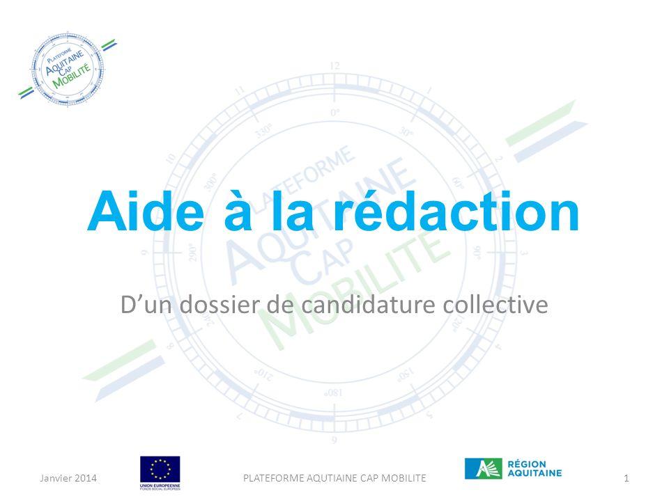 Aide à la rédaction Dun dossier de candidature collective Janvier 2014PLATEFORME AQUTIAINE CAP MOBILITE1