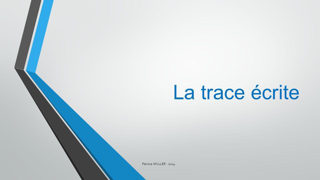 La trace écrite Patricia MULLER - 2014