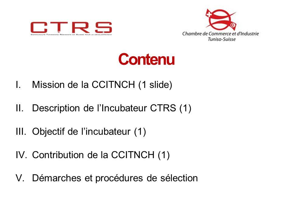 Contenu I.Mission de la CCITNCH (1 slide) II. Description de lIncubateur CTRS (1) III.
