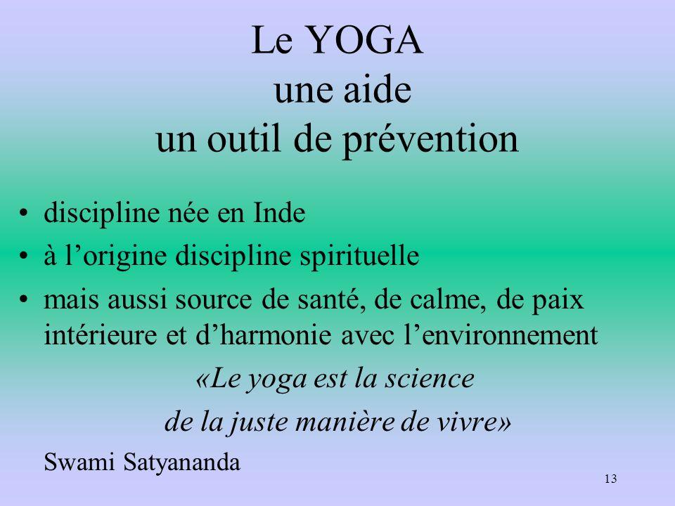 Le YOGA une aide un outil de prévention discipline née en Inde à lorigine discipline spirituelle mais aussi source de santé, de calme, de paix intérie