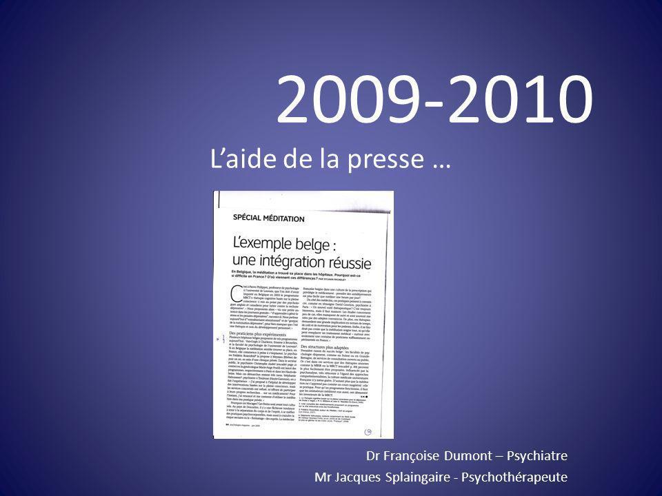 Laide de la presse … Dr Françoise Dumont – Psychiatre Mr Jacques Splaingaire - Psychothérapeute 2009-2010