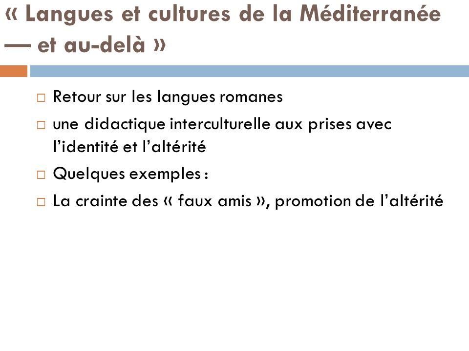 « Langues et cultures de la Méditerranée et au-delà » Retour sur les langues romanes une didactique interculturelle aux prises avec lidentité et lalté