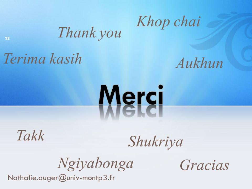 Nathalie.auger@univ-montp3.fr 32 Terima kasih Thank you Khop chai Gracias Ngiyabonga Takk Aukhun Shukriya
