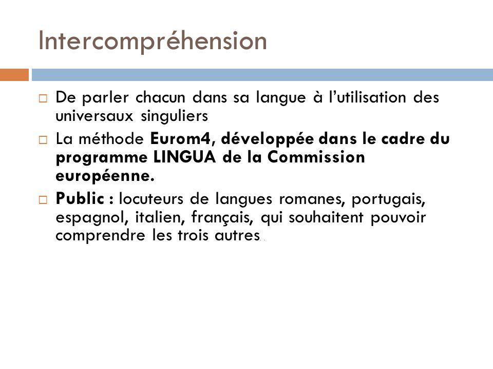 Intercompréhension De parler chacun dans sa langue à lutilisation des universaux singuliers La méthode Eurom4, développée dans le cadre du programme L