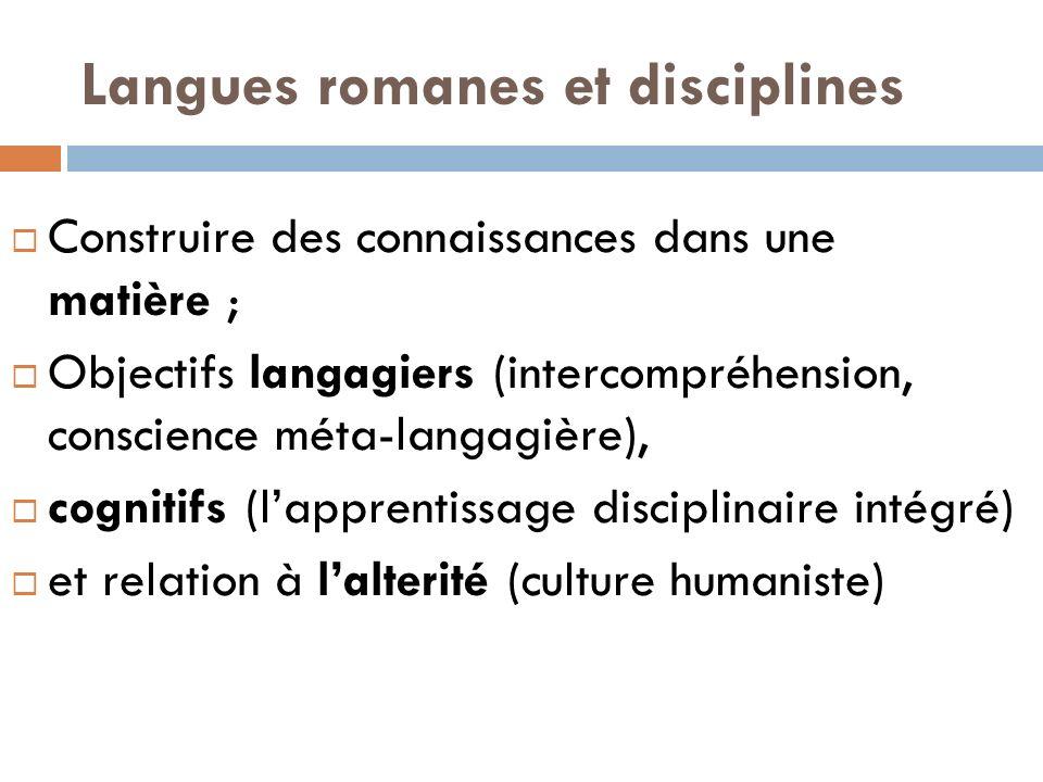 Langues romanes et disciplines Construire des connaissances dans une matière ; Objectifs langagiers (intercompréhension, conscience méta-langagière),