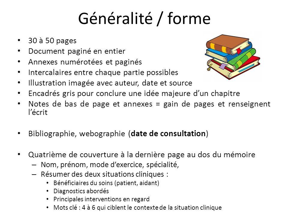 Généralité / forme 30 à 50 pages Document paginé en entier Annexes numérotées et paginés Intercalaires entre chaque partie possibles Illustration imag