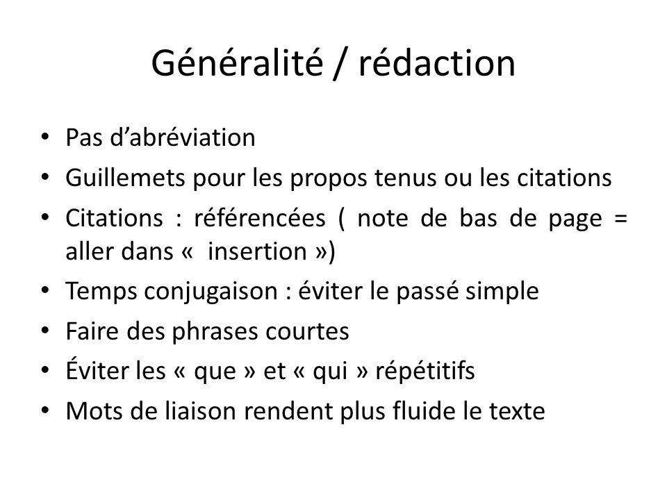Généralité / rédaction Pas dabréviation Guillemets pour les propos tenus ou les citations Citations : référencées ( note de bas de page = aller dans «