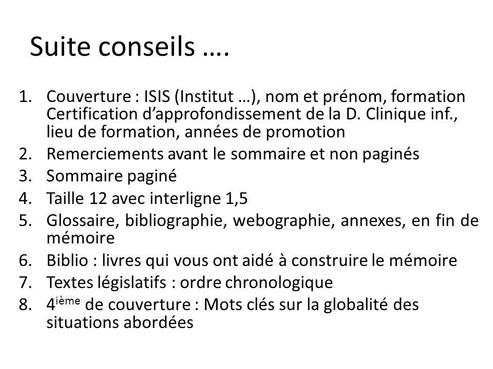 Suite conseils …. 1.Couverture : ISIS (Institut …), nom et prénom, formation Certification dapprofondissement de la D. Clinique inf., lieu de formatio