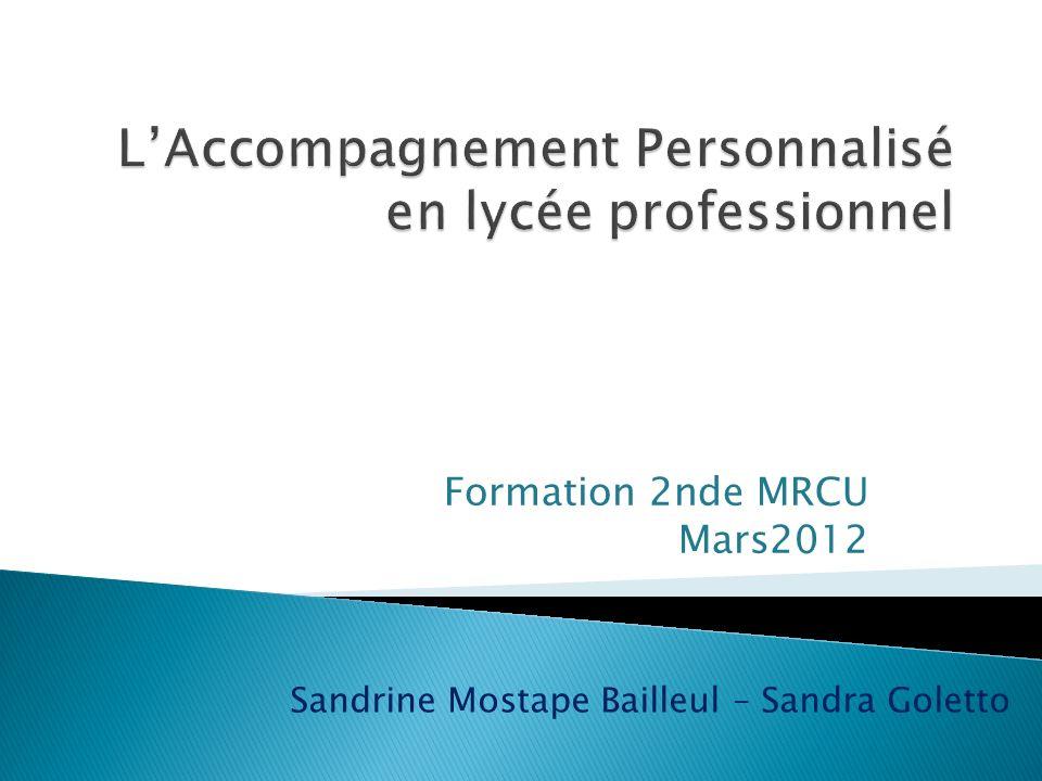 Formation 2nde MRCU Mars2012 Sandrine Mostape Bailleul – Sandra Goletto