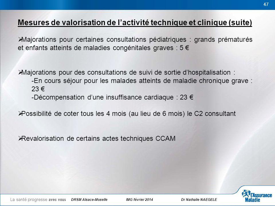 47 Mesures de valorisation de lactivité technique et clinique (suite) Majorations pour certaines consultations pédiatriques : grands prématurés et enf