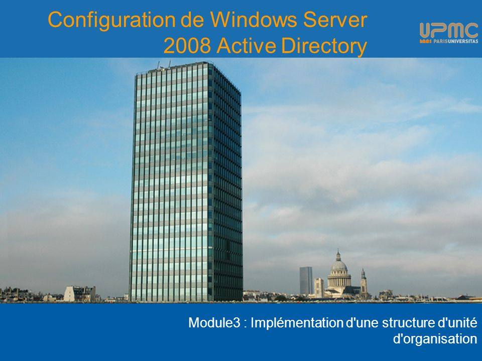 Configuration de Windows Server 2008 Active Directory Module3 : Implémentation d'une structure d'unité d'organisation