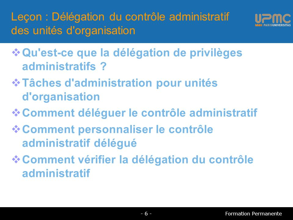 Leçon : Délégation du contrôle administratif des unités d'organisation Qu'est-ce que la délégation de privilèges administratifs ? Tâches d'administrat