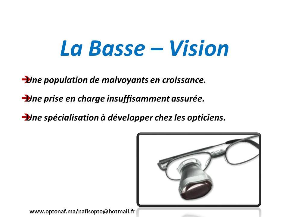 La Basse – Vision Une population de malvoyants en croissance. Une prise en charge insuffisamment assurée. Une spécialisation à développer chez les opt