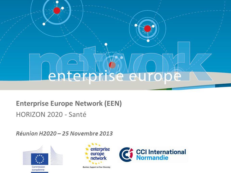 Enterprise Europe Network (EEN) HORIZON 2020 - Santé Réunion H2020 – 25 Novembre 2013