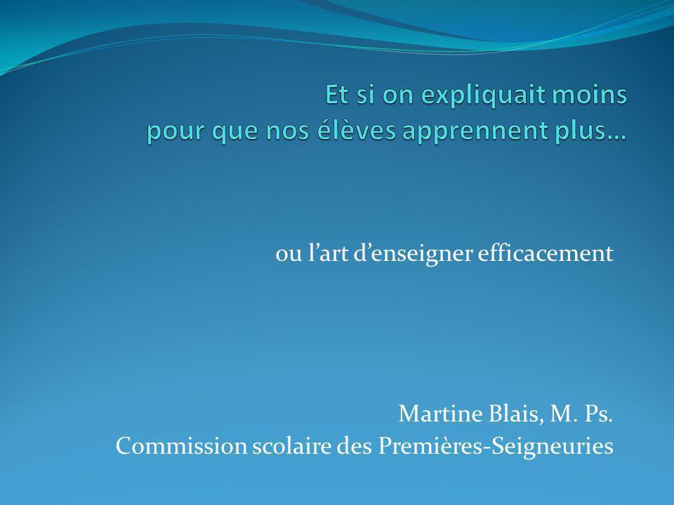 ou lart denseigner efficacement Martine Blais, M. Ps. Commission scolaire des Premières-Seigneuries