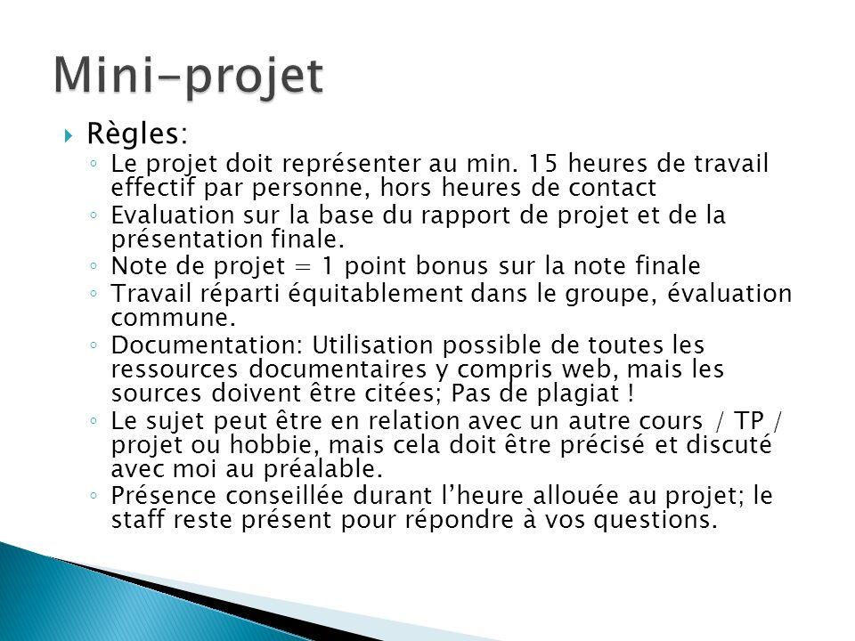 Règles: Le projet doit représenter au min. 15 heures de travail effectif par personne, hors heures de contact Evaluation sur la base du rapport de pro