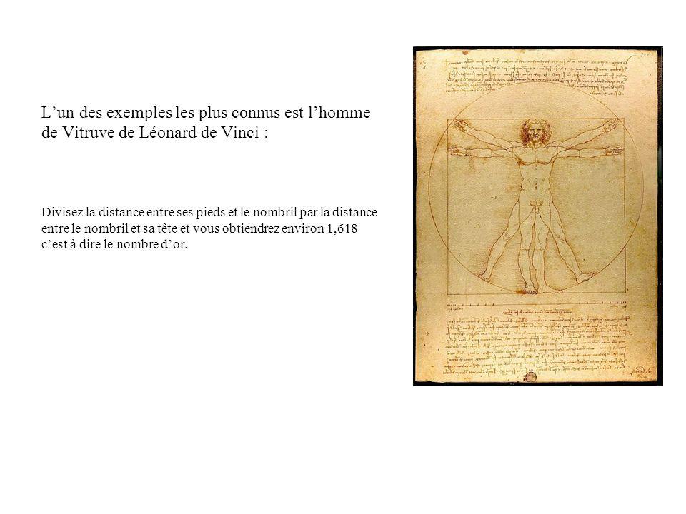 Lun des exemples les plus connus est lhomme de Vitruve de Léonard de Vinci : Divisez la distance entre ses pieds et le nombril par la distance entre l